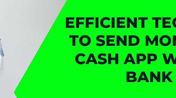 Efficient Techniques to send money from Cash app without a bank account
